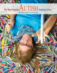 The West Virginia Autism Training Center @ Marshall University Magazine, Fall 2014 by West Virginia Autism Training Center, Andrew Nelson, and Marc Ellison