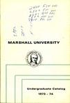 General Undergraduate Catalog, 1973-1974 by Marshall University