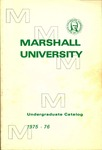 General Undergraduate Catalog, 1975-1976 by Marshall University