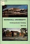 General Undergraduate Catalog, 1977-1978 by Marshall University