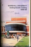 General Undergraduate Catalog, 1988-1989 by Marshall University