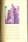General Undergraduate Catalog, 1989-1990 by Marshall University