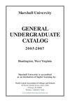 General Undergraduate Catalog, 2005-2007 by Marshall University