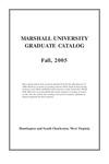 Graduate Catalog, Fall 2005 by Marshall University
