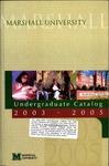 General Undergraduate Catalog, 2003-2005 by Marshall University