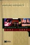 Graduate Catalog, 2002-2004 by Marshall University