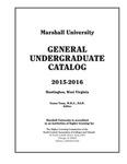 General Undergraduate Catalog, 2015-2016 by Marshall University