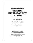 General Undergraduate Catalog, 2014-2015 by Marshall University