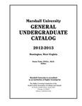 General Undergraduate Catalog, 2012-2013 by Marshall University