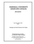 Graduate Catalog, 2015-2016 by Marshall University