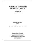 Graduate Catalog, 2014-2015 by Marshall University