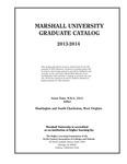 Graduate Catalog, 2013-2014 by Marshall University