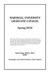 Graduate Catalog, Spring 2010 by Marshall University