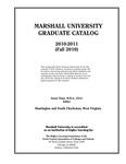 Graduate Catalog, 2010-2011 by Marshall University