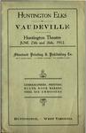 Program for Huntington Theatre for the Huntington Elks in Vaudeville, June, 1912, col.