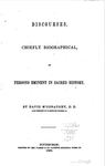 Discourses, Chiefly Biographical, of Persons Eminent in Sacred History