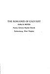 Romance of Calvary by Earl B. Moyer
