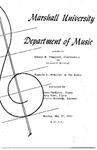 Marshall University Music Department Presents a Graduate Recital, Edward M. Vineyard