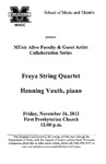 Marshall University Music Department Presents a MUsic Alive Faculty & Guest Artist Collaboration Series, Freya String Quartet, Henning Vauth, piano, November 16, 2012