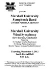Marshall University Music Department Presents the Marshall University Symphonic Band, Jennifer Parson, Conductor, and the Marshall University Wind Symphony, Steve Barnett, Conductor
