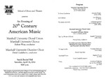 Marshall University Music Department Presents An Evening of 20th Century American Music, Marshall University Choral Union, Marshall University Chorus, and Marshall University Chamber Choir
