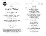 Marshall University Music Department Presents a Mass in E Minor by Anton Bruckner, Marshall University Choral Union, Marshall University Chorus, Robert Wray, conductor, Marshall University Chamber Choir, David Castleberry, conductor