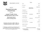 Marshall University Music Department Presents the Marshall University Choral Union, performing, Antonio Vivaldi's Gloria, Alan Hovhaness' Glory to God, Mark Smith, director, Alanna Cushing, piano
