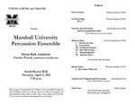Marshall University Music Department Presents the Marshall University Percussion Ensemble, Steven Hall, conductor, Charles Powell, assistant conductor