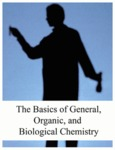 The Basics of General/ Organic/ and Biological Chemistry
