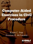 Computer-Aided Exercises in Civil Procedure - 7th Edition