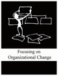 Focusing on Organizational Change