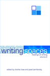 Writing Spaces: Readings on Writing Vol. II