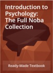 Introduction to Psychology: The Full Noba Collection