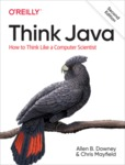Think Java: How To Think Like a Computer Scientist - 2e