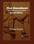 First Amendment: Cases/ Controversies/ and Contexts - Second Edition