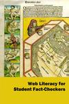 Web Literacy for Student Fact-Checkers
