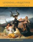 Leyendas y arquetipos del Romanticismo español - Segunda edición
