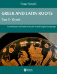 Greek and Latin Roots: Part II - Greek