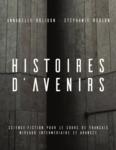 Histoires d'Avenirs: Science-fiction pour le cours de français niveaux intermédiaire et avancé