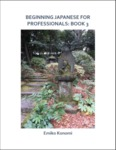 Beginning Japanese for Professionals: Book 3