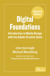 Digital Foundations: Introduction to Media Design with the Adobe Creative Cloud - Revised Edition