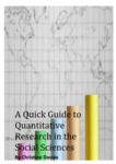 A Quick Guide to Quantitative Research in the Social Sciences
