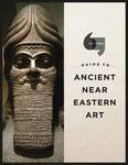 Guide to Ancient Near Eastern Art