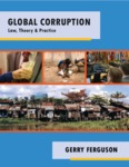 Global corruption : Law/ theory & practice - Third Edition