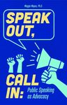 Speak Out/ Call In: Public Speaking as Advocacy