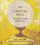 The Crystal Ball Instruction Manual Volume One: Introduction to Data Science