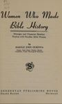 Women Who Made Bible History: Messages and Character Sketches Dealing with Familiar Bible Women