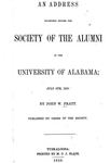 Address Delivered before the Society of the Alumni of the University of Alabama, July 8th, 1850 by John Wood Pratt