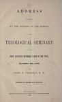 Address Delivered at the Opening of the Session in the Theological Seminary of the First Associate Reformed Synod of the West, November 6th, 1850 by John Taylor Pressly