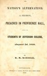 Nation's Alternative: A Sermon, Preached in Providence Hall, Before the Students of Jefferson College, August 2d, 1840 by David Hunter Riddle